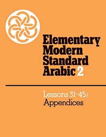 9780521272964-0521272963-Elementary Modern Standard Arabic: Volume 2, Lessons 31-45; Appendices (Elementary Modern Standard Arabic, Lessons 31-45)