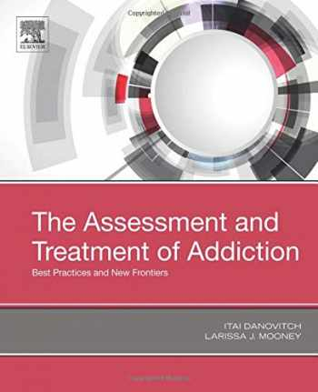 9780323548564-0323548563-The Assessment and Treatment of Addiction: Best Practices and New Frontiers