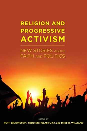 9781479852901-1479852902-Religion and Progressive Activism: New Stories About Faith and Politics (Religion and Social Transformation, 6)