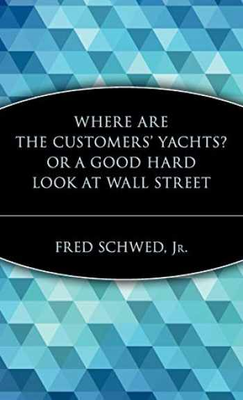 9780471119791-0471119792-Where Are the Customers' Yachts? Or, A Good Hard Look at Wall Street