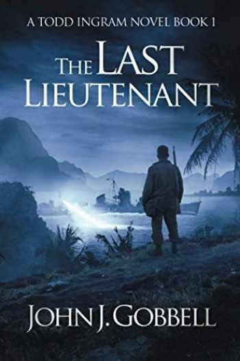 9781951249779-1951249771-The Last Lieutenant (Todd Ingram)