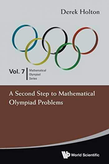 9789814327879-9814327875-Second Step To Mathematical Olympiad Problems, A