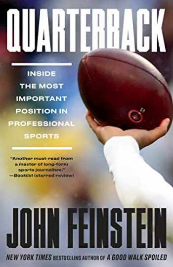 9780525435532-0525435530-Quarterback: Inside the Most Important Position in Professional Sports