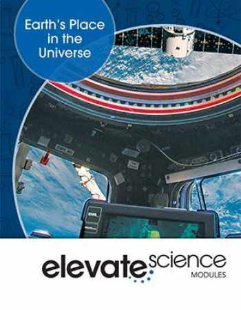 9781418291624-1418291625-ELEVATE MIDDLE GRADE SCIENCE 2019 EARTHS PLACE IN THE UNIVERSE STUDENT EDITION GRADE 6/8