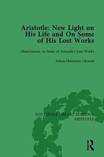 9781138937079-113893707X-Aristotle: New Light on His Life and On Some of His Lost Works, Volume 2: Observations on Some of Aristotle's Lost Works (Routledge Library Editions: Aristotle)
