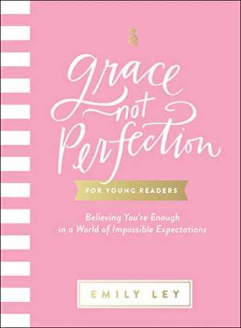 9781400220014-1400220017-Grace, Not Perfection for Young Readers: Believing You're Enough in a World of Impossible Expectations
