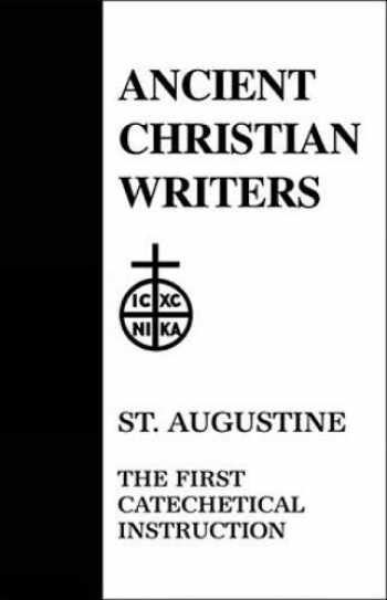 9780809100477-0809100479-02. St. Augustine: The First Catechetical Instruction (Ancient Christian Writers)