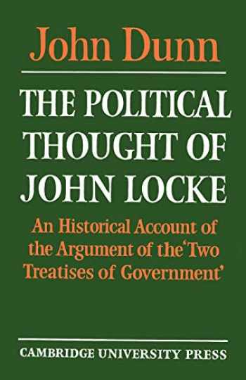 9780521271394-0521271398-The Political Thought of John Locke: An Historical Account of the Argument of the 'Two Treatises of Government'