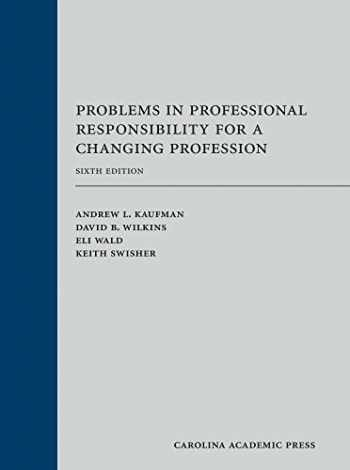 9781611638936-1611638933-Problems in Professional Responsibility for a Changing Profession