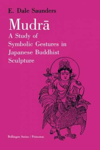 9780691018669-0691018669-Mudra: A Study of Symbolic Gestures in Japanese Buddhist Sculpture