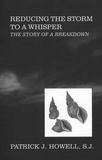 9780964572775-096457277X-Reducing the Storm to a Whisper: The Story of a Breakdown