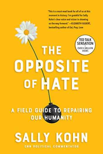 9781616209391-1616209399-The Opposite of Hate: A Field Guide to Repairing Our Humanity