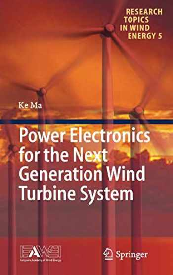 9783319212470-3319212478-Power Electronics for the Next Generation Wind Turbine System (Research Topics in Wind Energy (5))