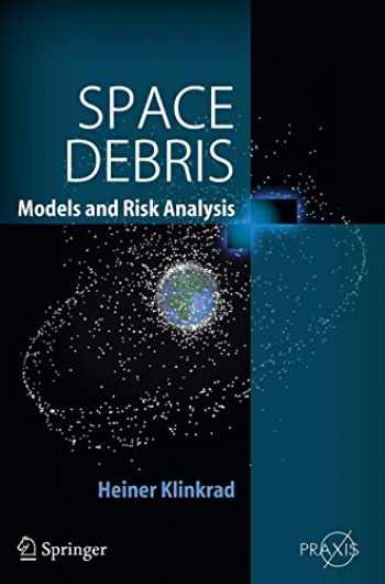 9783540254485-354025448X-Space Debris: Models and Risk Analysis (Springer Praxis Books)