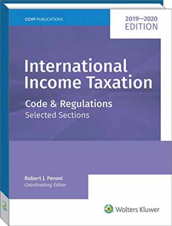 9780808052166-0808052160-INTERNATIONAL INCOME TAXATION: Code and Regulations--Selected Sections (2019-2020 Edition)