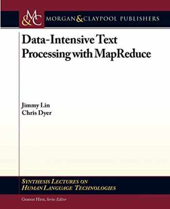 9781608453429-1608453421-Data-Intensive Text Processing with MapReduce (Synthesis Lectures on Human Language Technologies)