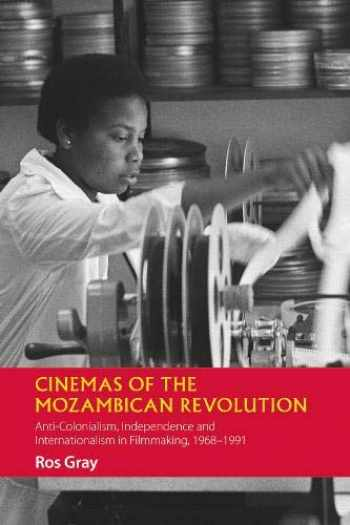 9781847012371-184701237X-Cinemas of the Mozambican Revolution: Anti-Colonialism, Independence and Internationalism in Filmmaking, 1968-1991 (African Articulations) (Volume 8)