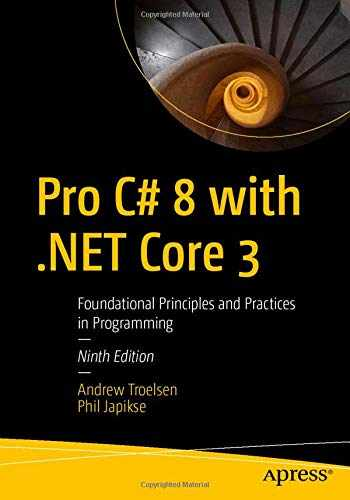 9781484257555-1484257553-Pro C# 8 with .NET Core 3: Foundational Principles and Practices in Programming