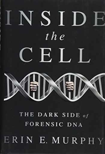 9781568584690-1568584695-Inside the Cell: The Dark Side of Forensic DNA