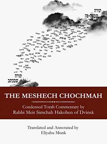 9781602803459-1602803455-The Meshech Chochmah: Condensed Torah Commentary by Rabbi Meir Simchah Hakohen of Dvinsk