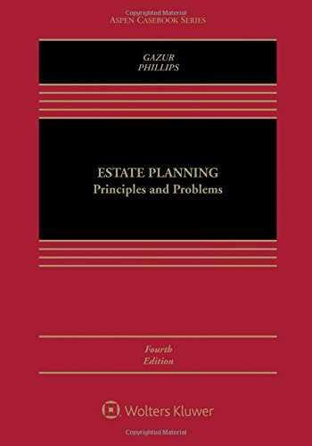 9781454849483-1454849487-Estate Planning: Principles and Problems (Aspen Casebook)
