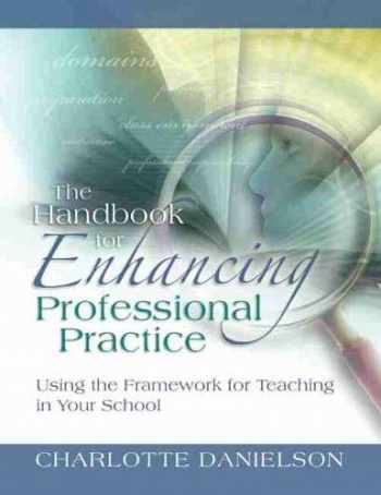 9781416607090-1416607099-The Handbook for Enhancing Professional Practice: Using the Framework for Teaching in Your School