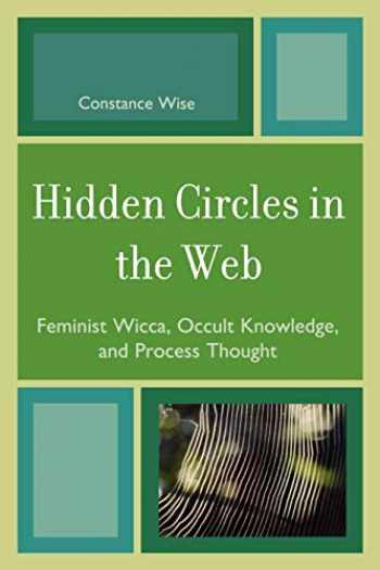 9780759110076-0759110077-Hidden Circles in the Web: Feminist Wicca, Occult Knowledge, and Process Thought (Volume 4) (Pagan Studies Series, 4)