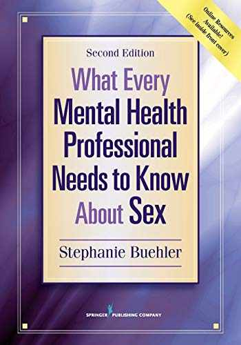 9780826174444-0826174442-What Every Mental Health Professional Needs to Know About Sex, Second Edition