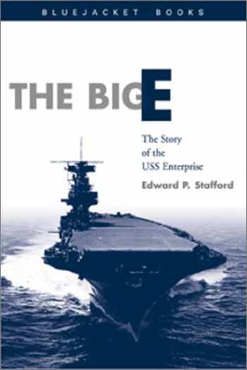 9781557509987-1557509980-The Big E: The Story of the USS Enterprise (Bluejacket Books)