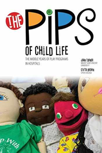 9781465295170-1465295178-The Pips of Child Life: The Middle Years of Play Programs in Hospitals: 2