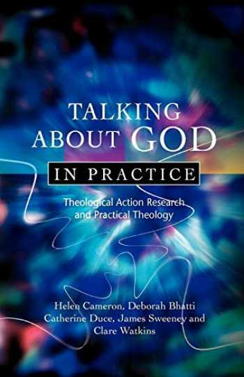 9780334043638-0334043638-Talking About God in Practice: Theological Action Research and Practical Theology