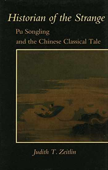 9780804729680-0804729689-Historian of the Strange: Pu Songling and the Chinese Classical Tale