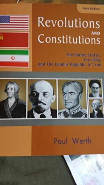 9781607975700-160797570X-Revolutions and Constitutions the United States, the USSR, and the Islamic Republic of Iran