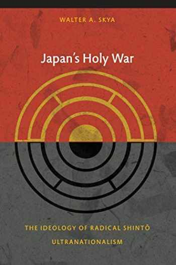 9780822344230-0822344238-Japan's Holy War: The Ideology of Radical Shinto Ultranationalism (Asia-Pacific: Culture, Politics, and Society)