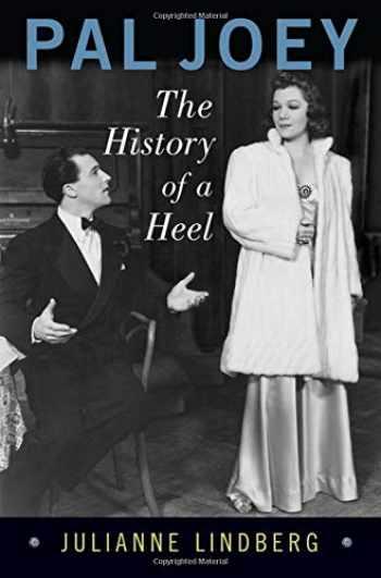 9780190051204-0190051205-Pal Joey: The History of a Heel (Broadway Legacies)