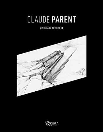 9780847862153-0847862151-Claude Parent: Visionary Architect