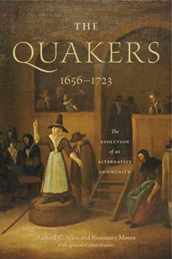 9780271081205-0271081201-The Quakers, 1656–1723: The Evolution of an Alternative Community (The New History of Quakerism)