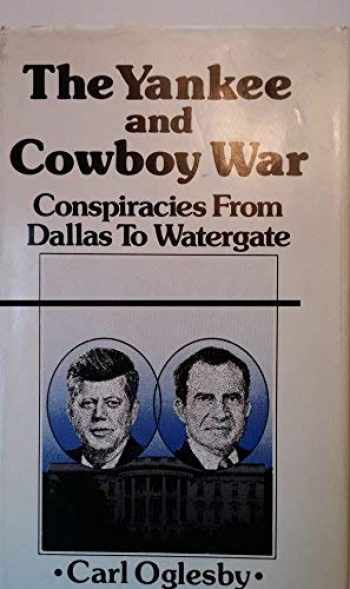 9780836206807-0836206800-The Yankee and Cowboy War: Conspiracies from Dallas to Watergate