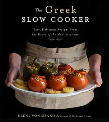 9781624147487-1624147488-The Greek Slow Cooker: Easy, Delicious Recipes From the Heart of the Mediterranean