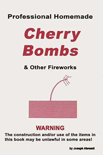 9780879475420-0879475420-Professional Homemade Cherry Bombs and Other Fireworks