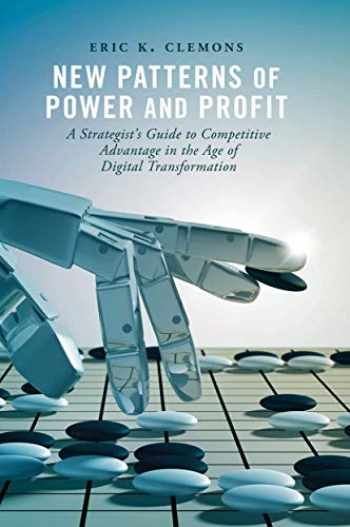 9783030004422-3030004422-New Patterns of Power and Profit: A Strategist's Guide to Competitive Advantage in the Age of Digital Transformation