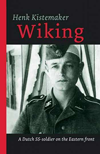 9789089758811-908975881X-Wiking: A Dutch SS-er on the Eastern front (Eyewitness 1939 - 1945)
