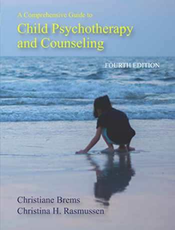 9781478636373-1478636378-A Comprehensive Guide to Child Psychotherapy and Counseling, Fourth Edition