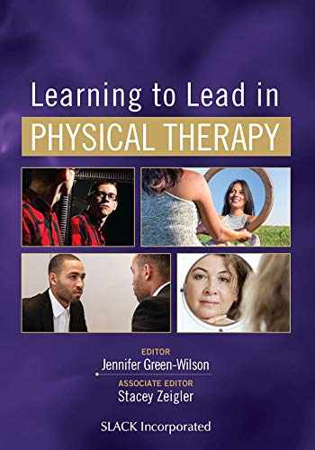 9781630916589-1630916587-Learning to Lead in Physical Therapy
