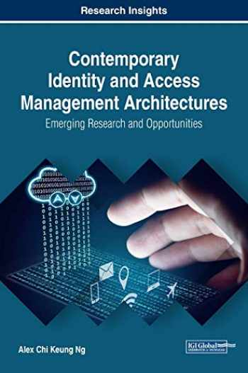 9781522548287-1522548289-Contemporary Identity and Access Management Architectures: Emerging Research and Opportunities (Advances in Business Information Systems and Analytics)