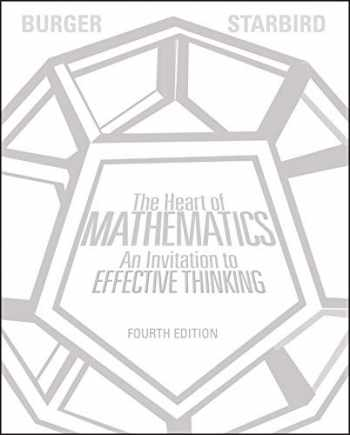 9781118156599-1118156595-The Heart of Mathematics: An Invitation to Effective Thinking
