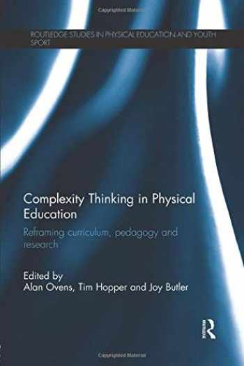 9780415645171-0415645174-Complexity Thinking in Physical Education (Routledge Studies in Physical Education and Youth Sport)