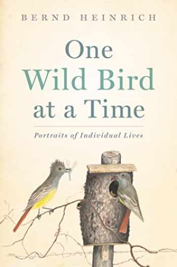 9780544387638-0544387635-One Wild Bird at a Time: Portraits of Individual Lives