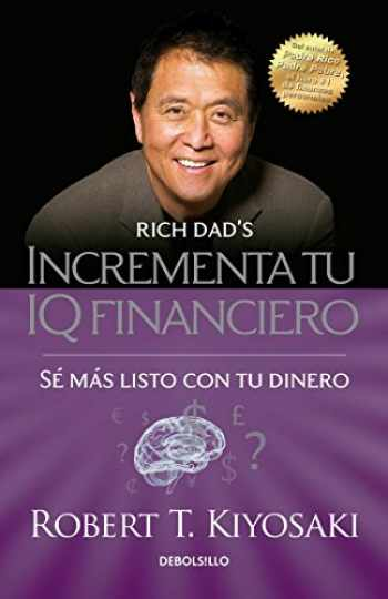 9786073136105-6073136102-Incrementa tu IQ fincanciero / Rich Dad's Increase Your Financial IQ: Get Smarte r with Your Money: Se mas listo con tu dinero (Bestseller) (Spanish Edition)