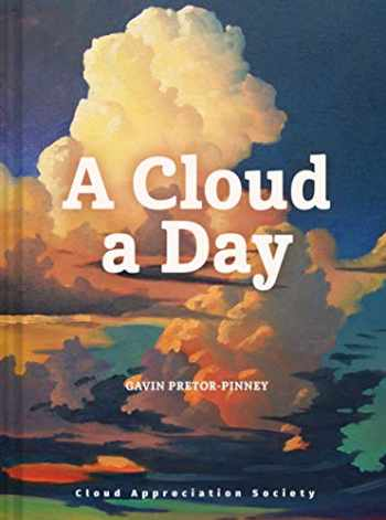 9781452180960-1452180962-A Cloud a Day: (Cloud Appreciation Society book, Uplifting Positive Gift, Cloud Art book, Daydreamers book)